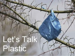 Lets Talk Plastic Free plastic bags are too