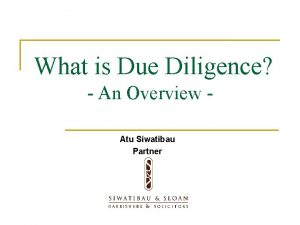 What is Due Diligence An Overview Atu Siwatibau