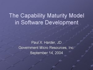 The Capability Maturity Model in Software Development Paul