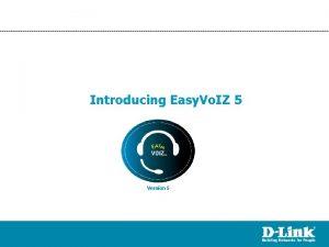 Introducing Easy Vo IZ 5 Version 5 Easy