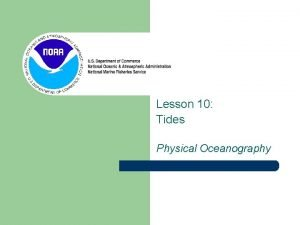 Lesson 10 Tides Physical Oceanography Last lesson we