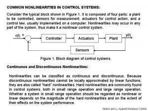 COMMON NONLINEARITIES IN CONTROL SYSTEMS Consider the typical