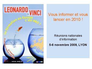 Vous informer et vous lancer en 2010 Runions