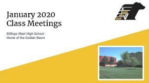 January 2020 Class Meetings Billings West High School