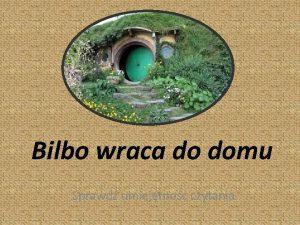 Bilbo wraca do domu Sprawd umiejtno czytania 1