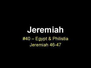 Jeremiah 40 Egypt Philistia Jeremiah 46 47 Structure