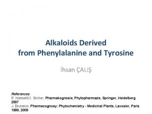 Alkaloids Derived from Phenylalanine and Tyrosine hsan ALI
