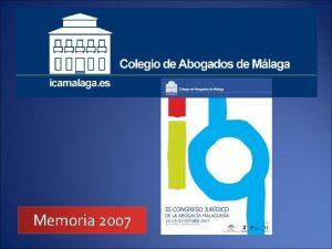 Memoria 2007 Memoria de Actividades ndice Iniciativas de