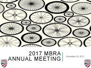 2017 MBRA ANNUAL MEETING November 19 2017 AGENDA