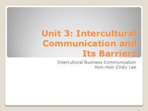 Unit 3 Intercultural Communication and Its Barriers Intercultural