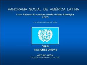 PANORAMA SOCIAL DE AMRICA LATINA Curso Reformas Econmicas