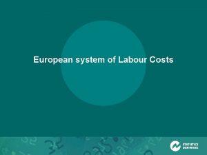 European system of Labour Costs European Union European