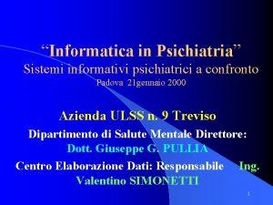 Informatica in Psichiatria Sistemi informativi psichiatrici a confronto