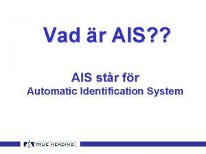 Vad r AIS AIS str fr Automatic Identification
