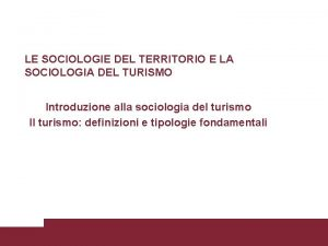 LE SOCIOLOGIE DEL TERRITORIO E LA SOCIOLOGIA DEL