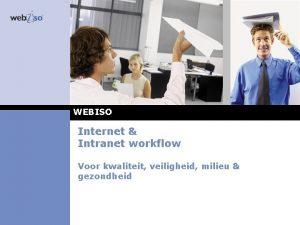 WEBISO Internet Intranet workflow Voor kwaliteit veiligheid milieu