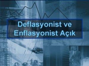 Deflasyonist ve Enflasyonist Ak Tam stihdam Gelir Dzeyi