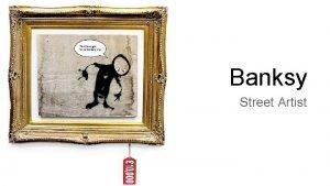 Banksy Street Artist Who is Banksy English street