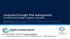 Integrated Drought Risk Management Towards proactive drought management