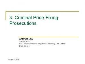 3 Criminal PriceFixing Prosecutions Antitrust Law Spring 2018