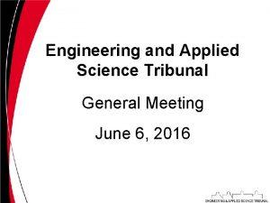 Engineering and Applied Science Tribunal General Meeting June