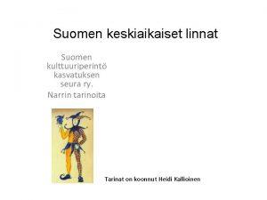 Suomen keskiaikaiset linnat Suomen kulttuuriperint kasvatuksen seura ry