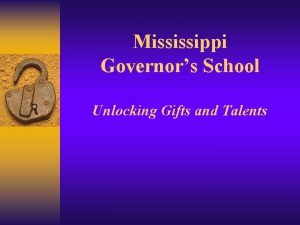 Mississippi Governors School Unlocking Gifts and Talents Mississippi