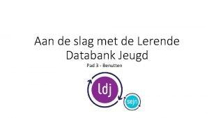 Aan de slag met de Lerende Databank Jeugd