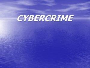 CYBERCRIME CYBERCRIME MUNCUL KARENA ADANYA Kemajuan perkembangan teknology