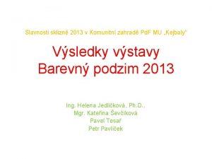 Slavnosti sklizn 2013 v Komunitn zahrad Pd F