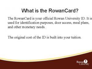 What is the Rowan Card The Rowan Card