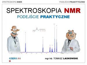 SPEKTROSKOPIA NMR PODEJCIE PRAKTYCZNE CZCI I i II