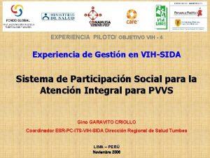 EXPERIENCIA PILOTO OBJETIVO VIH 4 Experiencia de Gestin