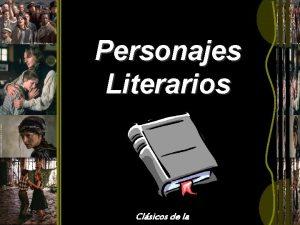 Personajes Literarios Clsicos de la Personajes Literarios Seres