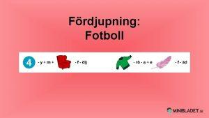 Frdjupning Fotboll Vad menas med damfotbollens genombrott Lgg