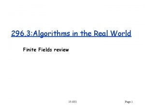 296 3 Algorithms in the Real World Finite
