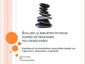 VALUER LE BIENTRE PHYSIQUE AUPRS DE PERSONNES POLYHANDICAPES