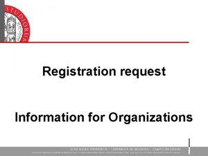Registration request Information for Organizations Registration for organizations