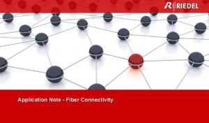 Application Note Fiber Connectivity Riedel solutions broadcast applications