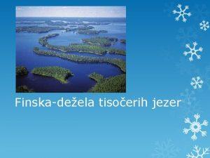 Finskadeela tisoerih jezer Osnovni podatki Glavno mesto Helsinki