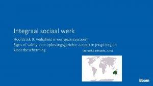 Integraal sociaal werk Hoofdstuk 9 Veiligheid in een