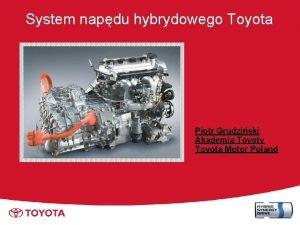 System napdu hybrydowego Toyota Piotr Grudziski Akademia Toyoty