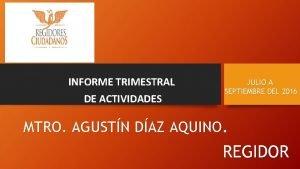 INFORME TRIMESTRAL DE ACTIVIDADES JULIO A SEPTIEMBRE DEL