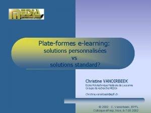 Plateformes elearning solutions personnalises vs solutions standard Christine