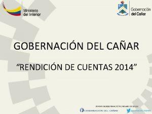 GOBERNACIN DEL CAAR RENDICIN DE CUENTAS 2014 GESTIN