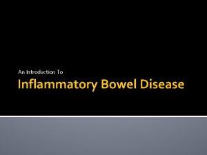 An Introduction To Inflammatory Bowel Disease Inflammatory Bowel