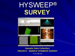 HYSWEEP SURVEY Sample Data Collection PROJECT SAMPLE HYSWEEP