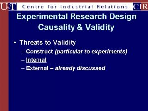 Experimental Research Design Causality Validity Threats to Validity