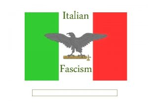 Italian Fascism A Definition of Fascism is the