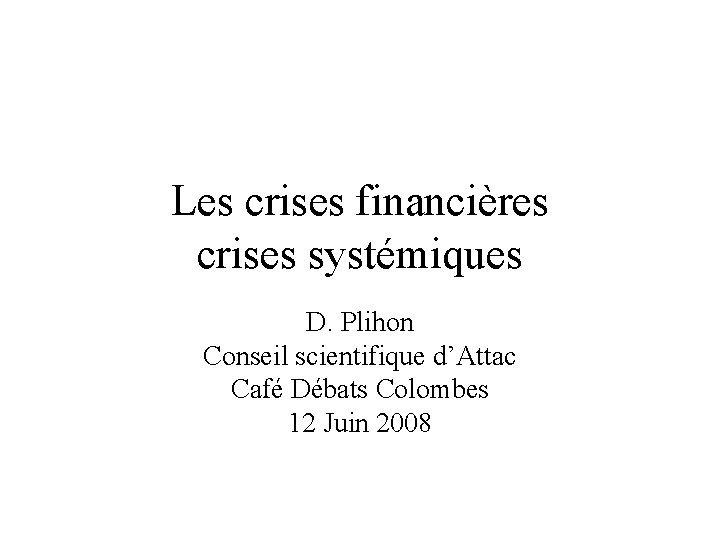 Les crises financires crises systmiques D Plihon Conseil